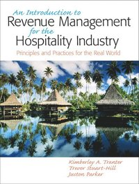 Introduction to Revenue Management for the Hospitality Industry (h�ftad)
