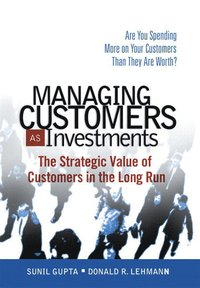 Managing Customers as Investments (h�ftad)