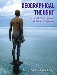 Geographical Thought:  An Introduction to Ideas in Human Geography (h�ftad)