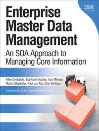Enterprise Master Data Management: An SOA Approach to Managing Core Information (h�ftad)