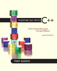 Starting Out with C++: From Control Structures through Objects 7th Edition