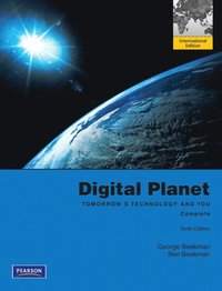 Digital Planet Tomorrow's Technology and You - Complete Pearson International Edition 10th Edition