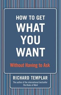 How to Get What You Want...Without Having to Ask (h�ftad)
