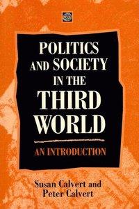 Politics and Society in the Third World (inbunden)