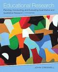 Educational Research: Planning, Conducting, and Evaluating Quantitative and Qualitative Research, Loose-Leaf Version with Video-Enhanced Pea