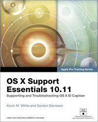 OS X Support Essentials 10.11 - Apple Pro Training Series (includes Content Update Program) (h�ftad)
