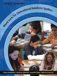 Words Their Way Word Sorts for Derivational Relations Spellers (h�ftad)