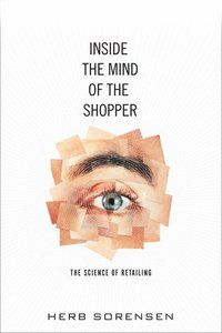 Inside the Mind of the Shopper (inbunden)