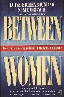 Between Women: Love, Envy and Competition in Women's Friendships (e-bok)