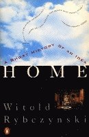 Home: A Short History of an Idea (h�ftad)