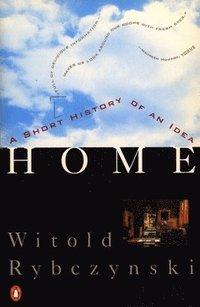 Home: A Short History of an Idea (h�ftad)