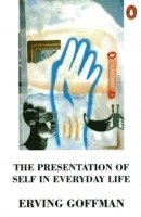 The Presentation of Self in Everyday Life (h�ftad)