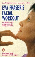 Eva Fraser's Facial Workout (h�ftad)