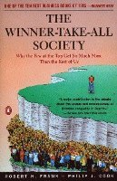 The Winner-Take-All Society: Why the Few at the Top Get So Much More Than the Rest of Us (inbunden)