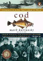 Cod: A Biography of the Fish That Changed the World (h�ftad)