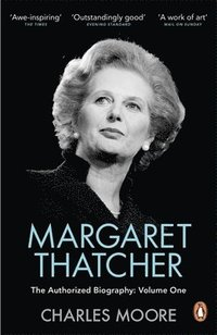 Margaret Thatcher: Volume One Not for Turning (h�ftad)