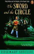 The Sword and the Circle: King Arthur and the Knights of the Round Table (h�ftad)