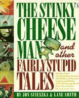 The Stinky Cheese Man and Other Fairly Stupid Tales (h�ftad)