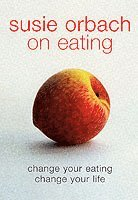 Susie Orbach on Eating (h�ftad)