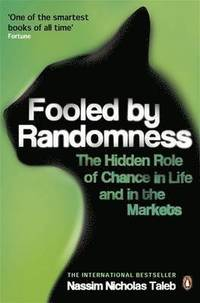 Fooled by Randomness: The Hidden Role of Chance in Life & in the Markets (inbunden)