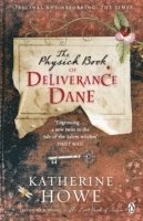 The Physick Book of Deliverance Dane (h�ftad)