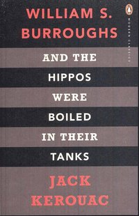 And the Hippos Were Boiled in Their Tanks (inbunden)