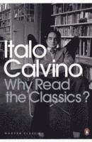 Why Read the Classics? (h�ftad)
