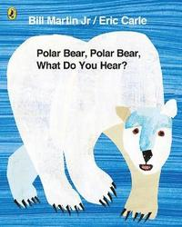 Polar Bear, Polar Bear, What Do You Hear? (inbunden)