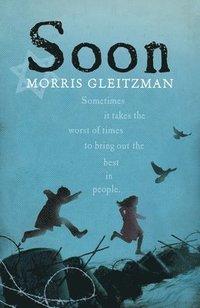 Soon / Morris Gleitzman