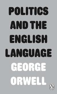 Politics and the English Language (inbunden)