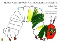 My Own Very Hungry Caterpillar Colouring Book (kartonnage)