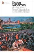 A History of the Crusades: I The First Crusade and the Foundation of the Kingdom of Jerusalem