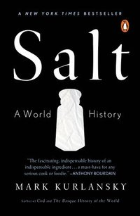 Salt: A World History (h�ftad)