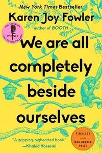 We Are All Completely Beside Ourselves (h�ftad)