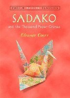 Sadako and the Thousand Paper Cranes (h�ftad)