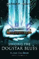 Singing the Dogstar Blues (h�ftad)