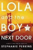 Lola and the Boy Next Door (h�ftad)