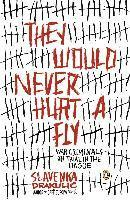They Would Never Hurt a Fly (h�ftad)