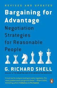 Bargaining for Advantage: Negotiation Strategies for Reasonable People (h�ftad)
