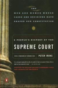 A People's History of the Supreme Court: The Men and Women Whose Cases and Decisions Have Shaped Our Constitutionrevised Edition (h�ftad)