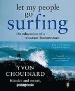 Let My People Go Surfing: The Education of a Reluctant Businessman (h�ftad)
