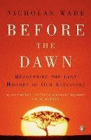Before the Dawn: Recovering the Lost History of Our Ancestors (h�ftad)