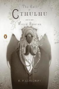The Call of Cthulhu and Other Weird Stories (inbunden)