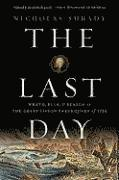 The Last Day: Wrath, Ruin, and Reason in the Great Lisbon Earthquake of 1755 (h�ftad)