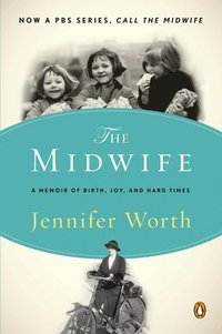 The Midwife: A Memoir of Birth, Joy, and Hard Times (e-bok)