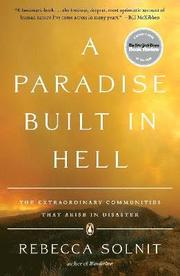 A Paradise Built in Hell: The Extraordinary Communities That Arise in Disaster (h�ftad)