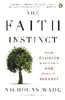 The Faith Instinct: How Religion Evolved and Why It Endures (h�ftad)
