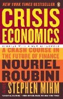 Crisis Economics: A Crash Course in the Future of Finance (h�ftad)