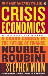 Crisis Economics: A Crash Course in the Future of Finance (h�ftad)