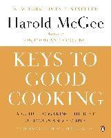 Keys to Good Cooking: A Guide to Making the Best of Foods and Recipes (h�ftad)